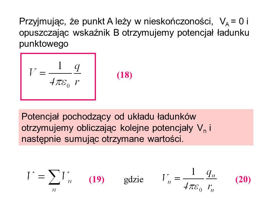 Przyjmując, że punkt A leży w nieskończoności, VA = 0 i opuszczając wskaźnik B otrzymujemy potencjał ładunku punktowego