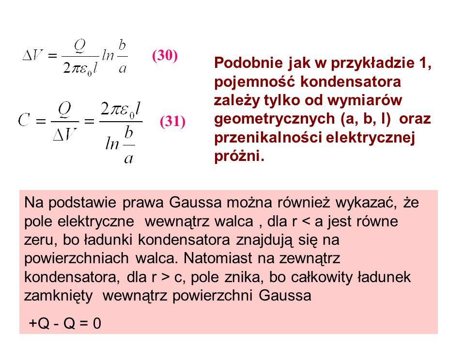 (30) Podobnie jak w przykładzie 1, pojemność kondensatora zależy tylko od wymiarów geometrycznych (a, b, l) oraz przenikalności elektrycznej próżni.