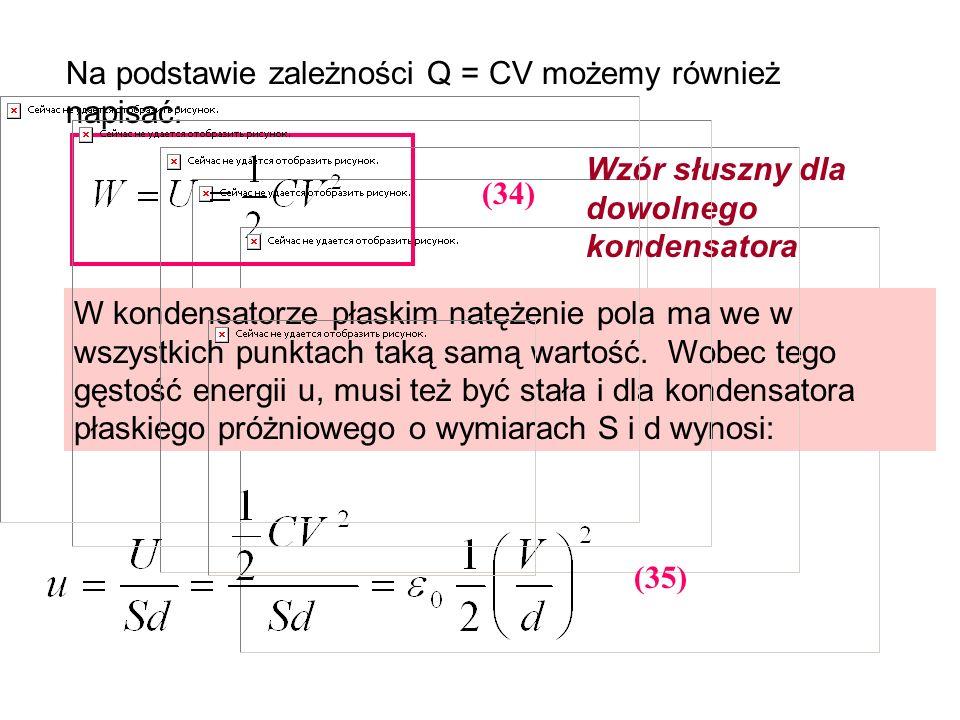 Na podstawie zależności Q = CV możemy również napisać: