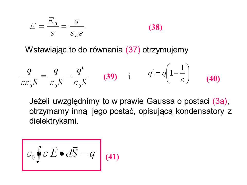 (38) Wstawiając to do równania (37) otrzymujemy. (39) i. (40)