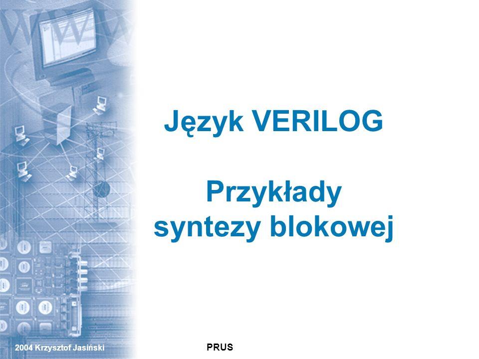 Język VERILOG Przykłady syntezy blokowej