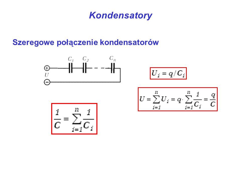 Kondensatory Szeregowe połączenie kondensatorów