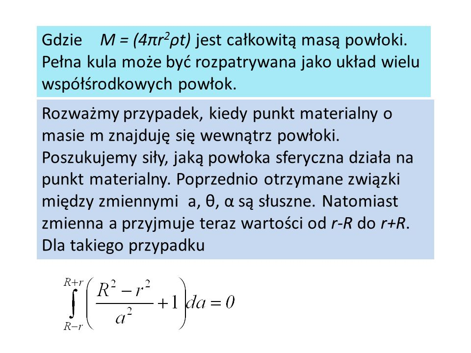 Gdzie M = (4πr2ρt) jest całkowitą masą powłoki.