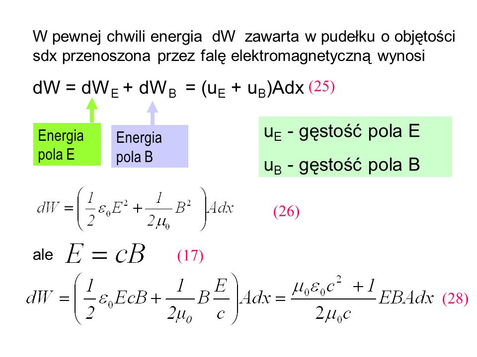 dW = dWE + dWB = (uE + uB)Adx