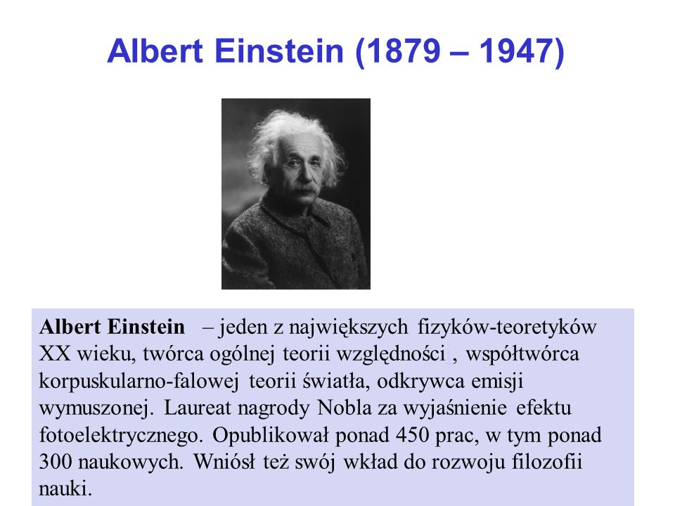 Albert Einstein (1879 – 1947)