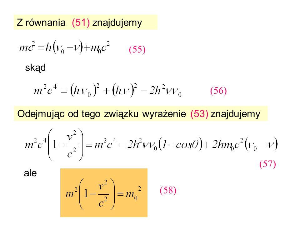 Z równania (51) znajdujemy