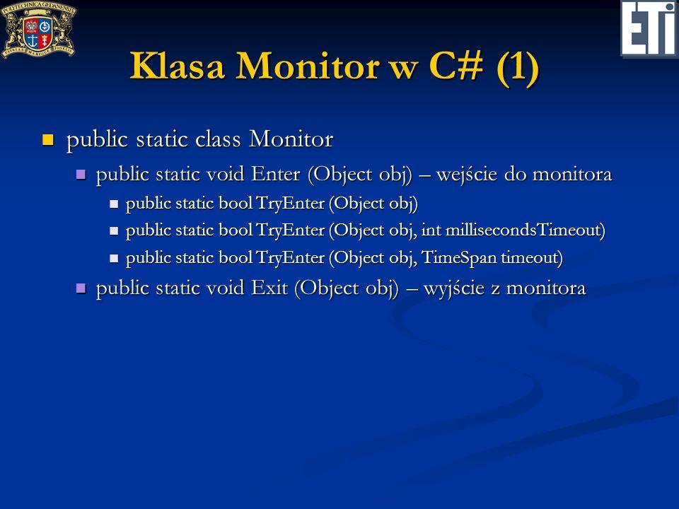 Klasa Monitor w C# (1) public static class Monitor