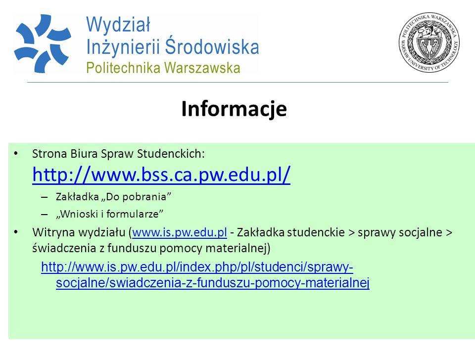 """Informacje Strona Biura Spraw Studenckich: http://www.bss.ca.pw.edu.pl/ Zakładka """"Do pobrania """"Wnioski i formularze"""