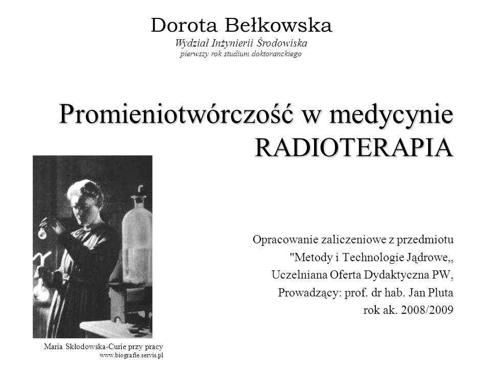 Promieniotwórczość w medycynie RADIOTERAPIA