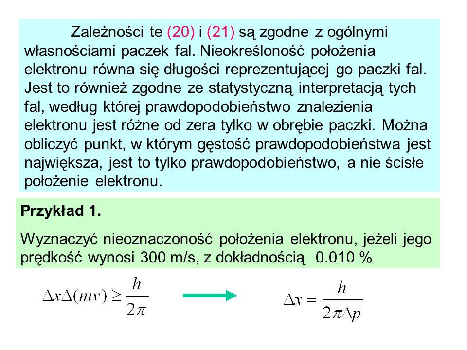 Zależności te (20) i (21) są zgodne z ogólnymi własnościami paczek fal