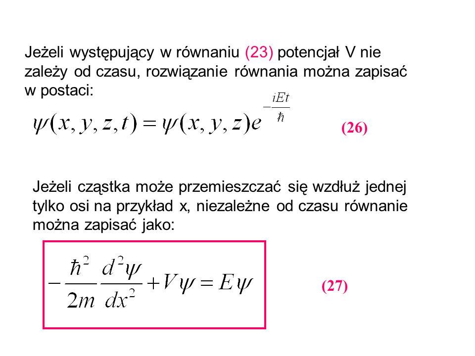 Jeżeli występujący w równaniu (23) potencjał V nie zależy od czasu, rozwiązanie równania można zapisać w postaci: