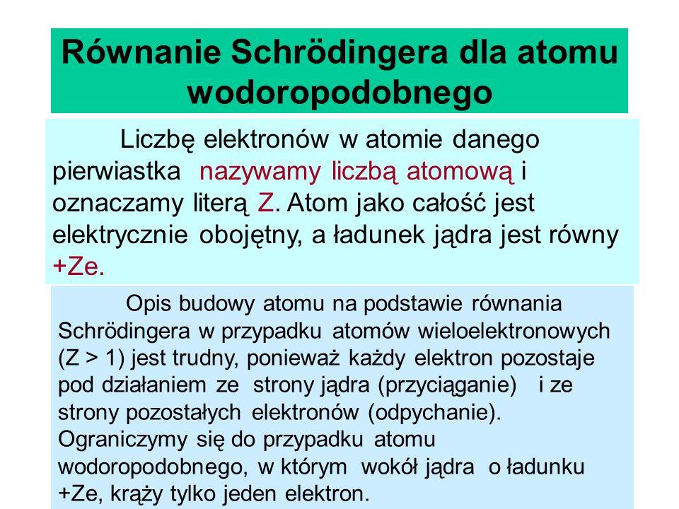 Równanie Schrödingera dla atomu wodoropodobnego
