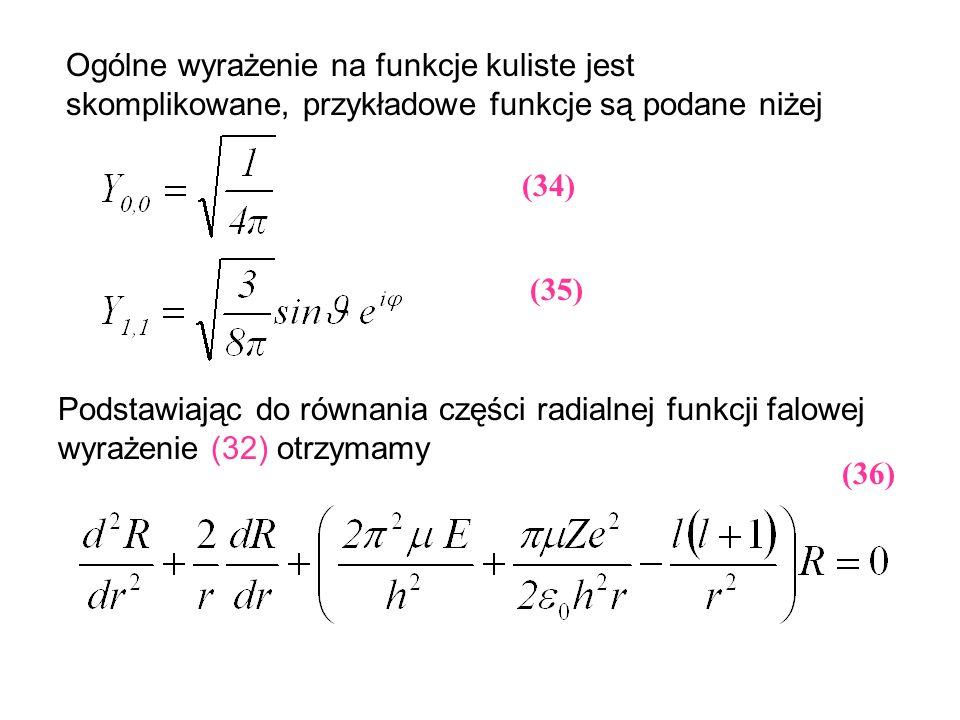 Ogólne wyrażenie na funkcje kuliste jest skomplikowane, przykładowe funkcje są podane niżej