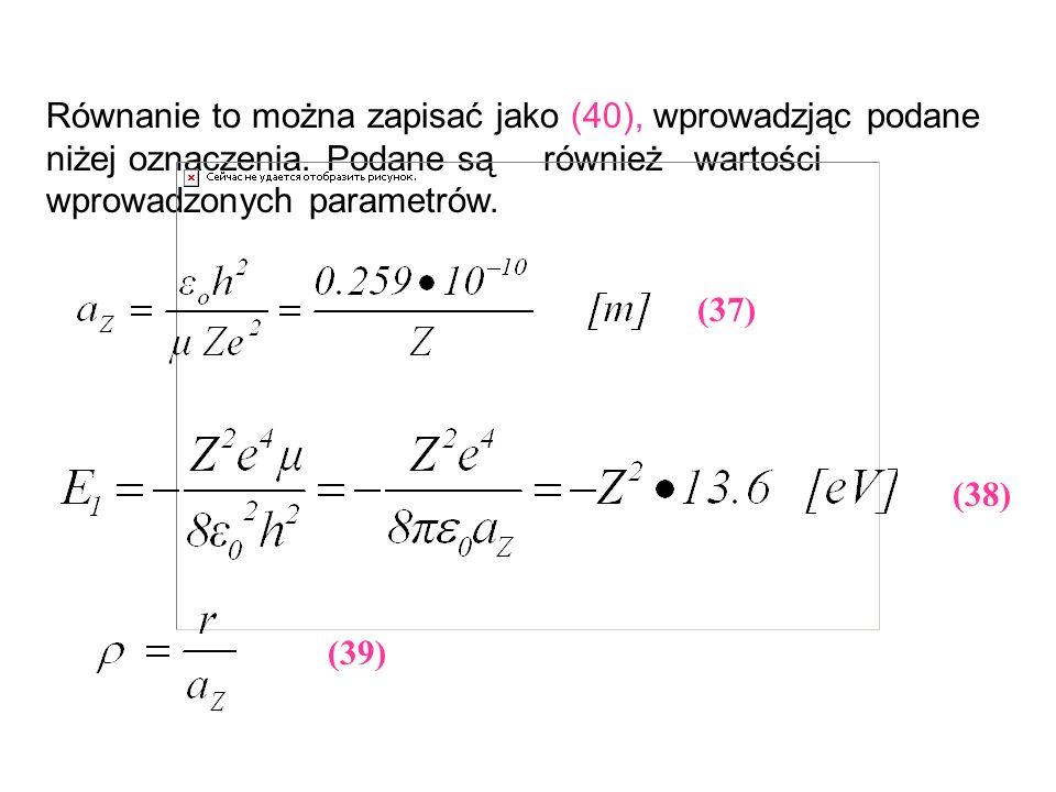 Równanie to można zapisać jako (40), wprowadzjąc podane niżej oznaczenia. Podane są również wartości wprowadzonych parametrów.