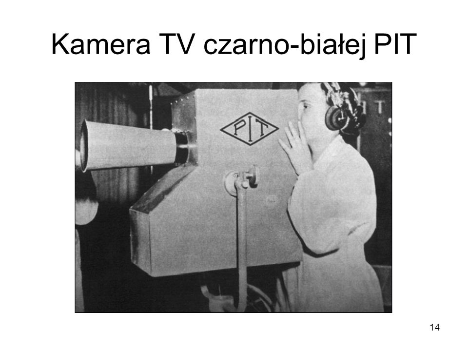 Kamera TV czarno-białej PIT