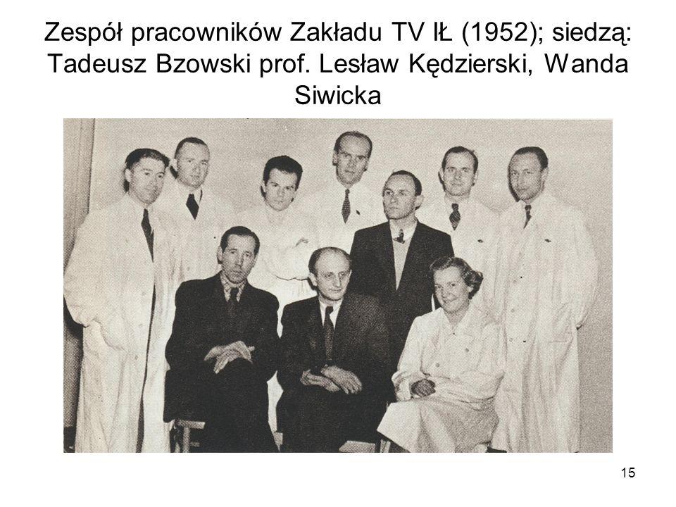 Zespół pracowników Zakładu TV IŁ (1952); siedzą: Tadeusz Bzowski prof