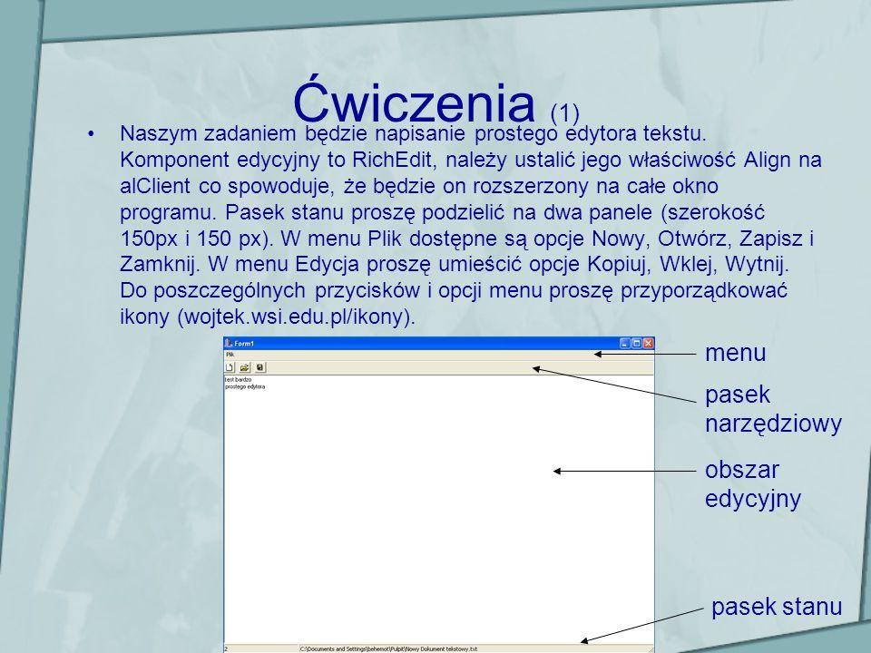 Ćwiczenia (1) menu pasek narzędziowy obszar edycyjny pasek stanu