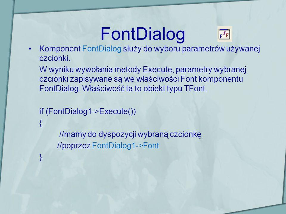 FontDialog Komponent FontDialog służy do wyboru parametrów używanej czcionki.