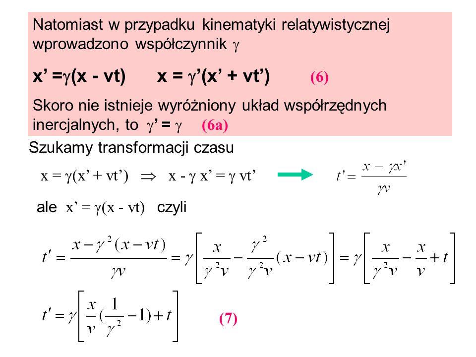 x' =(x - vt) x = '(x' + vt') (6)