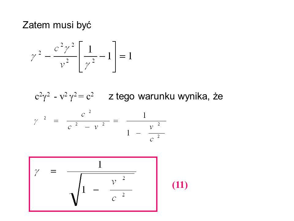 Zatem musi być c22 - v2 2 = c2 z tego warunku wynika, że (11)