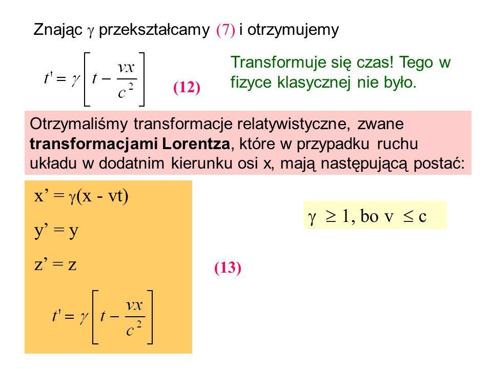 x' = (x - vt) y' = y   1, bo v  c z' = z