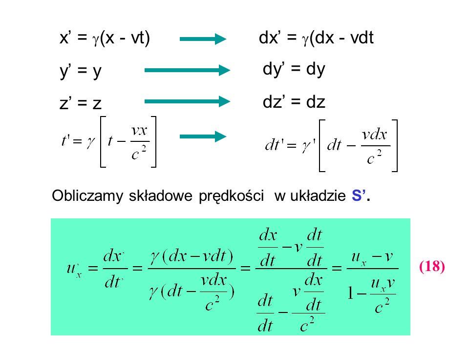 x' = (x - vt) y' = y z' = z dx' = (dx - vdt dy' = dy dz' = dz