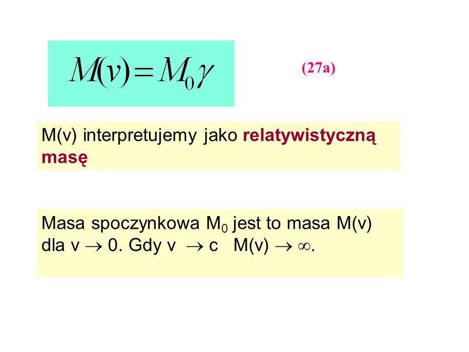 M(v) interpretujemy jako relatywistyczną masę