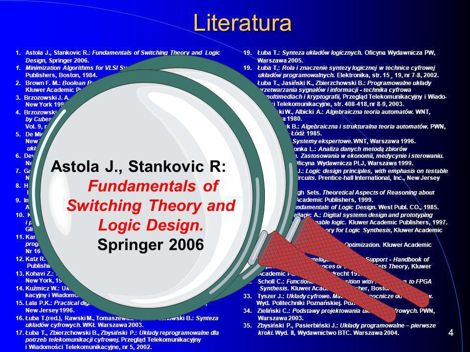 Łuba T.: Synteza układów logicznych. Oficyna Wydawnicza PW 2005