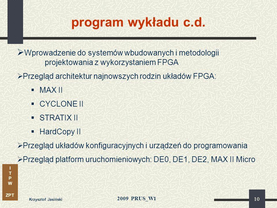 program wykładu c.d. Wprowadzenie do systemów wbudowanych i metodologii projektowania z wykorzystaniem FPGA.