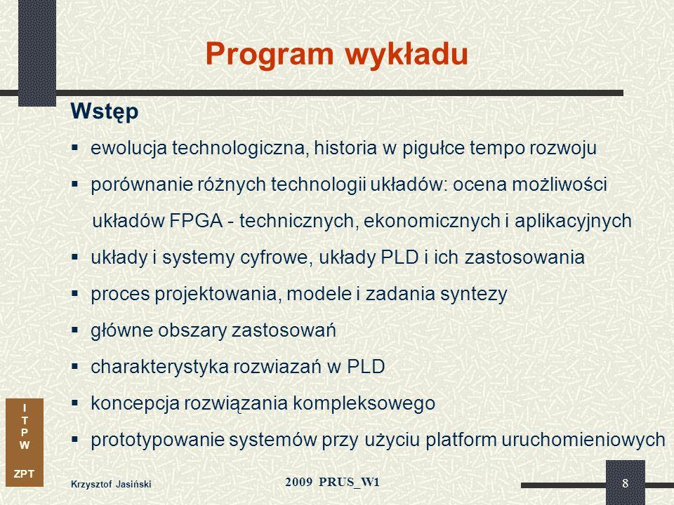 Program wykładuWstęp. ewolucja technologiczna, historia w pigułce tempo rozwoju. porównanie różnych technologii układów: ocena możliwości.