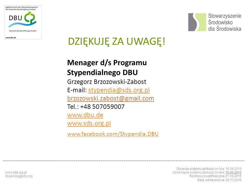 DZIĘKUJĘ ZA UWAGĘ! Menager d/s Programu Stypendialnego DBU