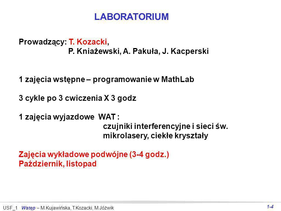 LABORATORIUM Prowadzący: T. Kozacki,