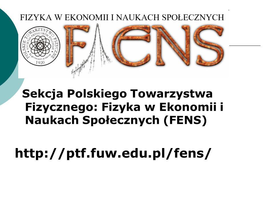 Sekcja Polskiego Towarzystwa Fizycznego: Fizyka w Ekonomii i Naukach Społecznych (FENS)