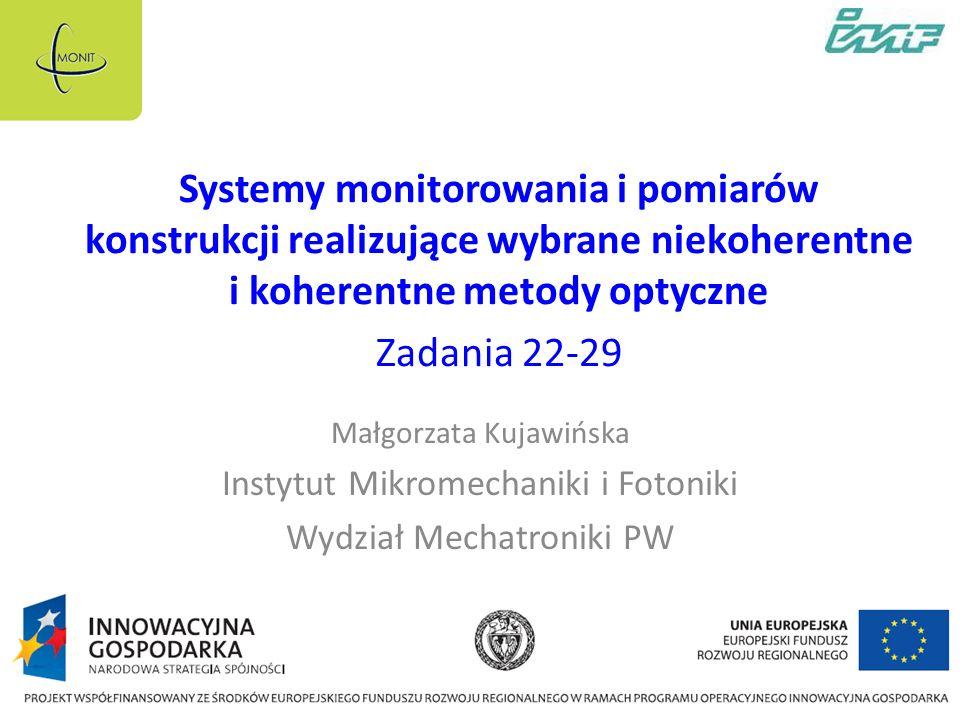 Systemy monitorowania i pomiarów konstrukcji realizujące wybrane niekoherentne i koherentne metody optyczne Zadania 22-29