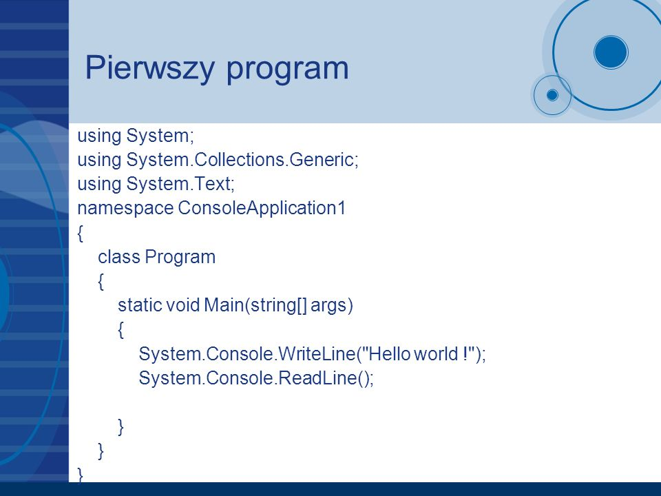 Pierwszy program using System; using System.Collections.Generic;