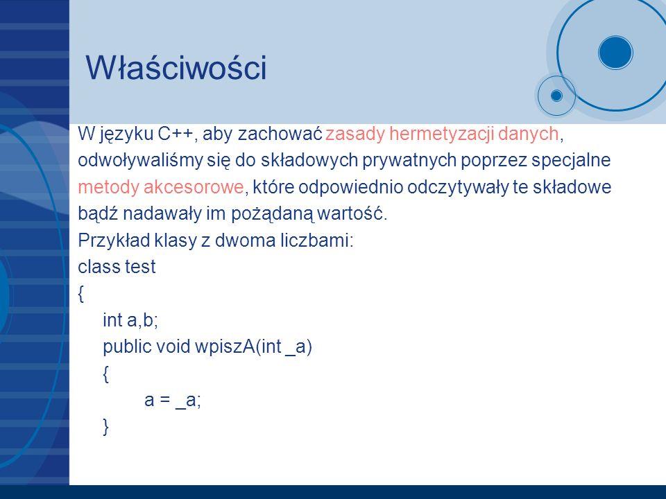Właściwości W języku C++, aby zachować zasady hermetyzacji danych,