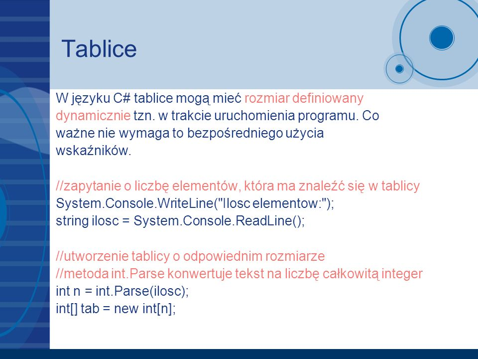 Tablice W języku C# tablice mogą mieć rozmiar definiowany