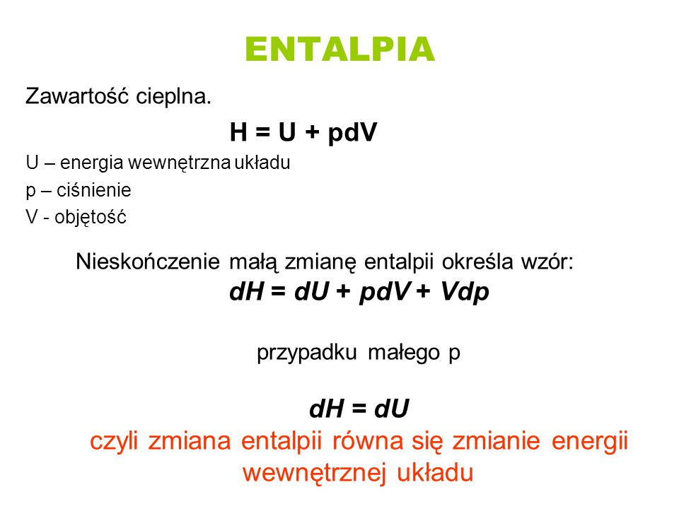 ENTALPIA dH = dU + pdV + Vdp dH = dU