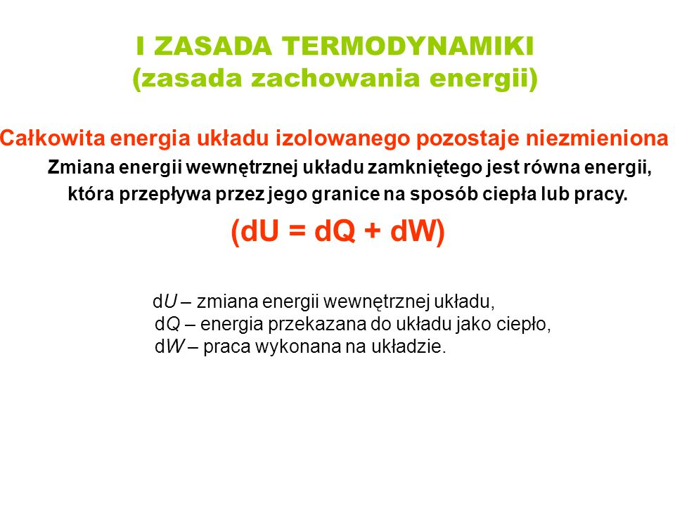 (dU = dQ + dW) I ZASADA TERMODYNAMIKI (zasada zachowania energii)