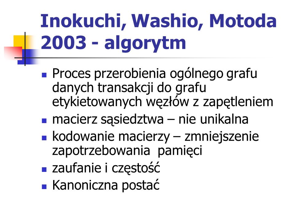 Inokuchi, Washio, Motoda 2003 - algorytm