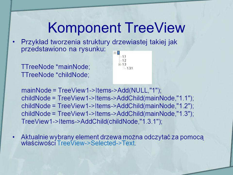 Komponent TreeView TTreeNode *mainNode;