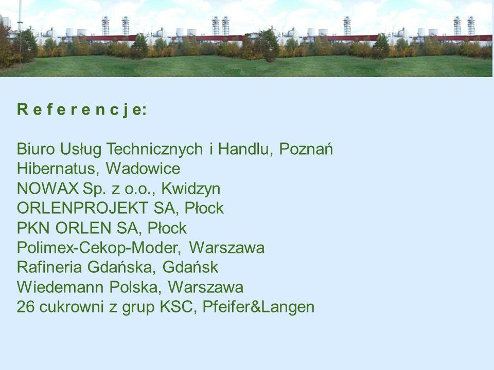 R e f e r e n c j e: Biuro Usług Technicznych i Handlu, Poznań. Hibernatus, Wadowice. NOWAX Sp. z o.o., Kwidzyn.