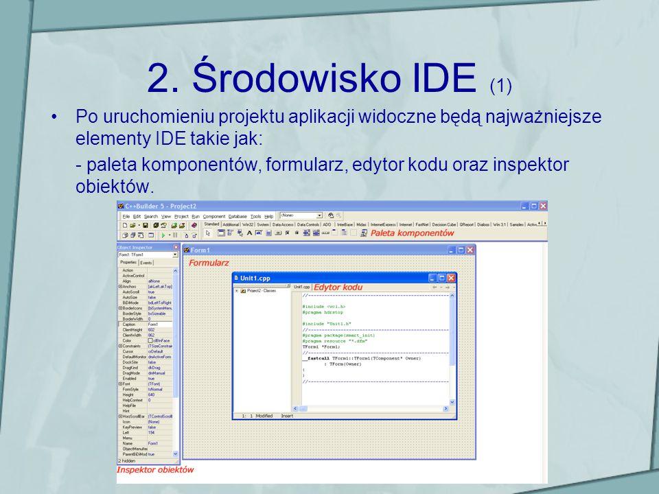 2. Środowisko IDE (1)Po uruchomieniu projektu aplikacji widoczne będą najważniejsze elementy IDE takie jak: