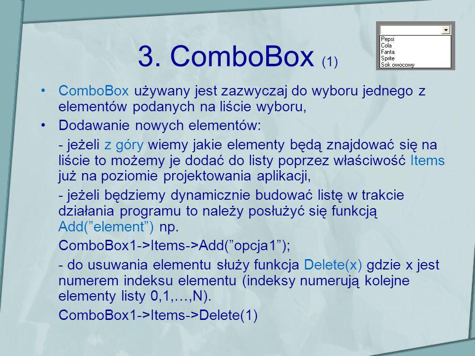 3. ComboBox (1) ComboBox używany jest zazwyczaj do wyboru jednego z elementów podanych na liście wyboru,
