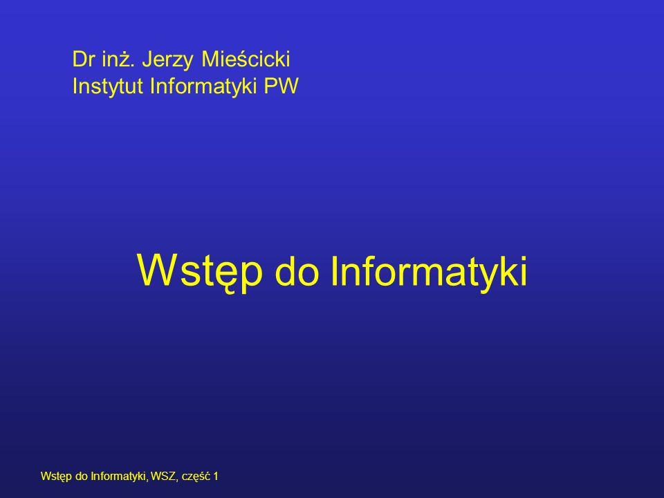 Wstęp do Informatyki, WSZ, część 1