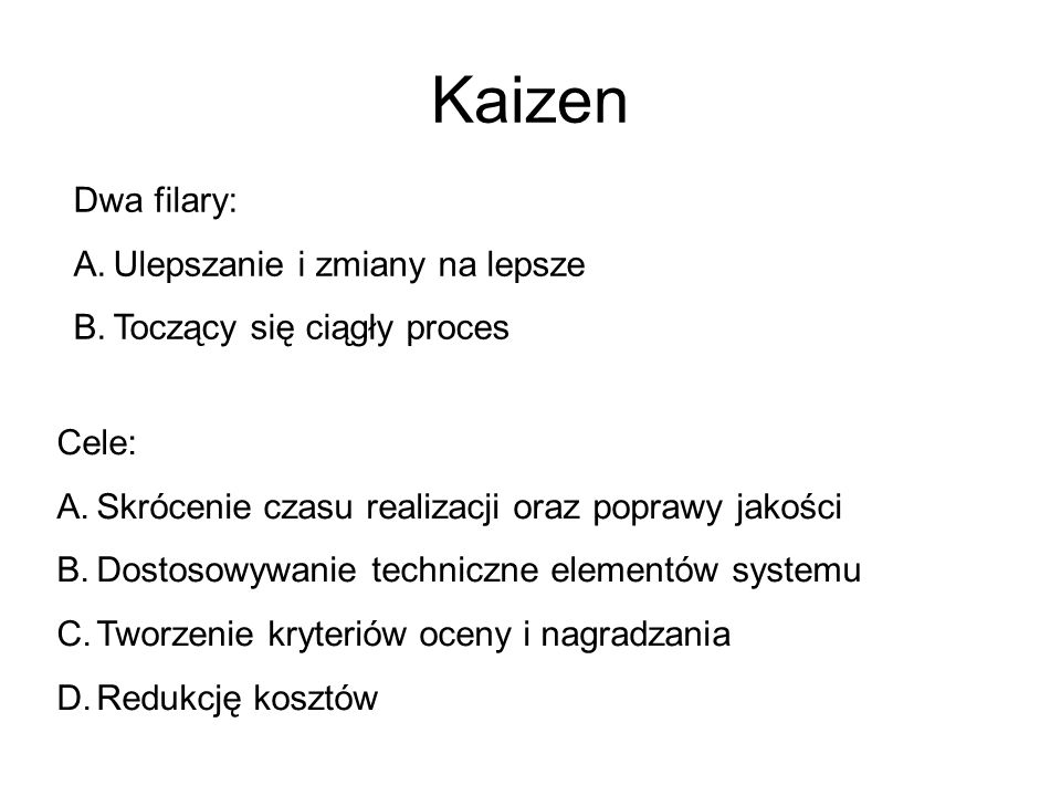 Kaizen Dwa filary: Ulepszanie i zmiany na lepsze