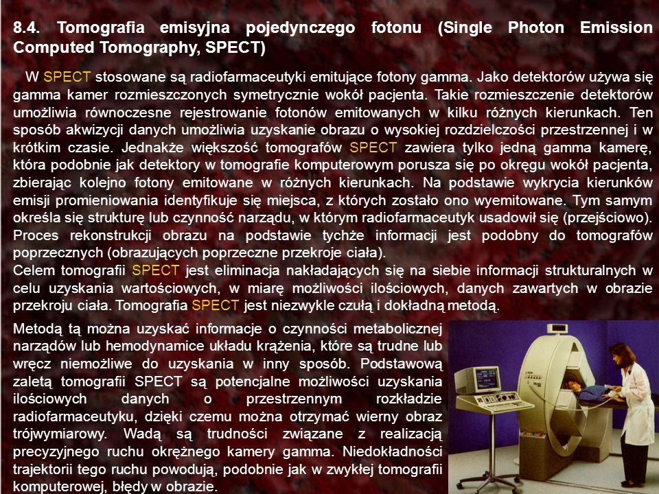 8.4. Tomografia emisyjna pojedynczego fotonu (Single Photon Emission Computed Tomography, SPECT)