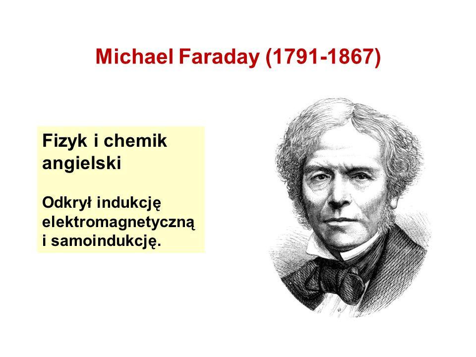 Michael Faraday (1791-1867) Fizyk i chemik angielski