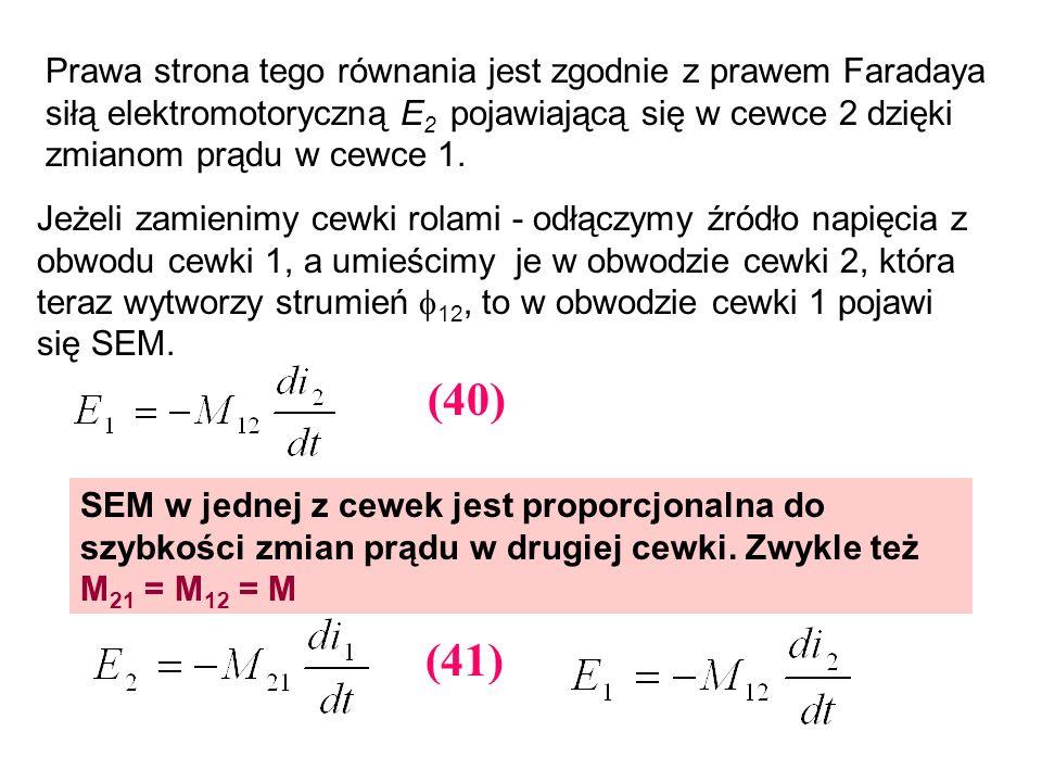 Prawa strona tego równania jest zgodnie z prawem Faradaya siłą elektromotoryczną E2 pojawiającą się w cewce 2 dzięki zmianom prądu w cewce 1.