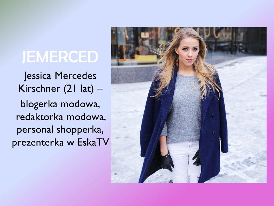 Jessica Mercedes Kirschner (21 lat) –